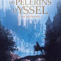 Les Pélerins d'Yssel, tome 1 : Les Pêcheurs  de Linden Oliver