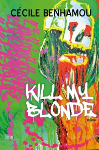 Kill my blonde de Cécile Benhamou