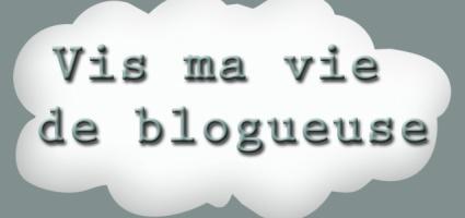 Vie ma vie de blogueuse
