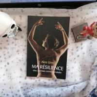 Ma résilience: mes combats contre la maladie de Alice Gros